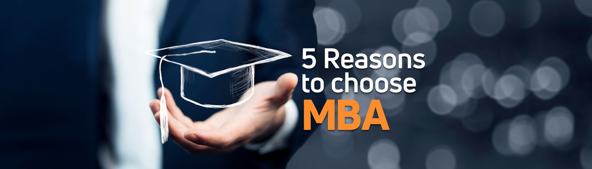 Reasons to choose MBA